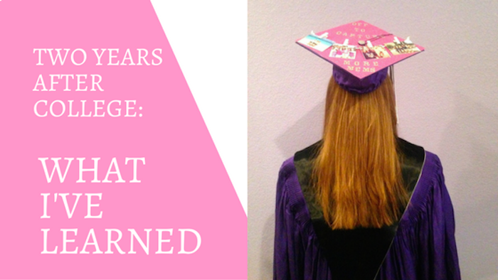 Two Years After College: What I've Learned