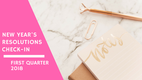 First Quarter Check-In: New Year'sResolutions
