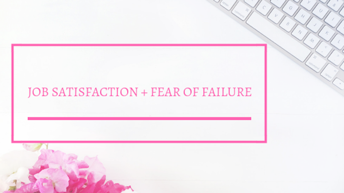 Job Satisfaction and Fear of Failure