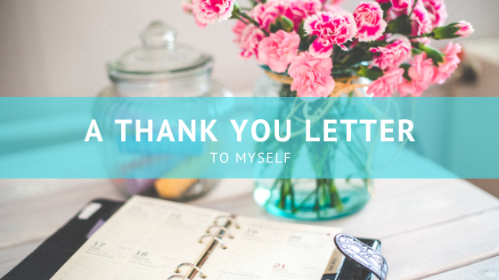 A Thank You Letter To myself
